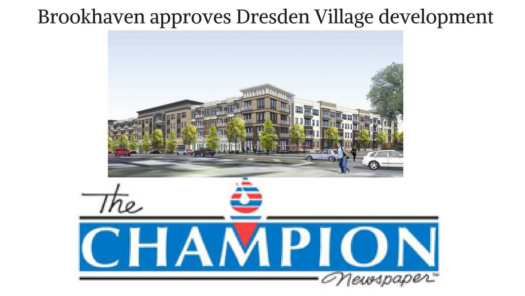 The Brookhaven City Council approved the proposed Dresden Village mixed-use development, which will be built along Dresden Drive between Caldwell Road and Parkside Drive.