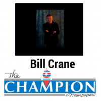 Bill Crane's Opinion Piece for Champion newspaper